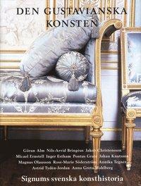 Den gustavianska konsten : signums svenska konsthistoria (inbunden)