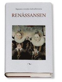 Signums svenska kulturhistoria. Ren�ssansen (inbunden)
