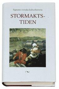 Signums svenska kulturhistoria. Stormaktstiden (inbunden)