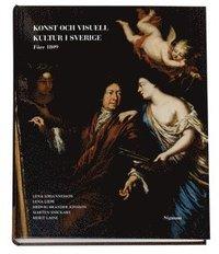 Konst och visuell kultur i Sverige : f�re 1809 (inbunden)