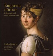 Empirens döttrar : kultur och mode under tidigt 1800-tal
