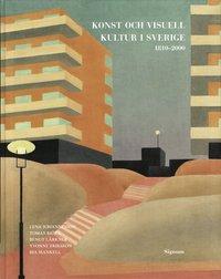 Konst och visuell kultur i Sverige : 1810-2000 (h�ftad)