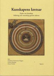 Kunskapens kretsar : essäer om kunskap bildning och vetenskap genom tidern