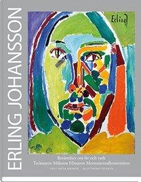 Erling Johansson : berättelser om liv och verk : tecknaren, målaren, filmaren, monumentalkonstnären / text Anita Midbjer ; bild Thord Nilsson