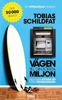 V�gen till din f�rsta miljon : alla kan bygga en egen pengamaskin (pocket)