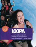 Loopa : a business development method for entrepreneurs