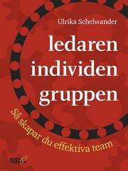 Ledaren individen gruppen : så skapar du effektiva team