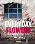 Everyday Flowers : Blomsterprakt av k�pt och plockat