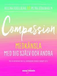 Compassion : Medk�nsla med dig sj�lv och andra (h�ftad)