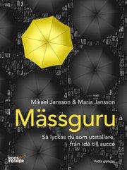 Mässguru : så lyckas du som utställare från idé till succé