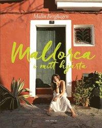 Mallorca i mitt hj�rta (inbunden)