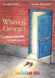 Where is George? : lättläst engelska för nybörjarläsarna