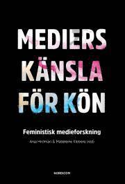 Mediers känsla för kön : feministisk medieforskning