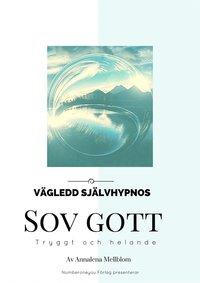 SOV GOTT - tryggt och helande - v�gledd sj�lvhypnos med Deltav�gor (mp3-bok)
