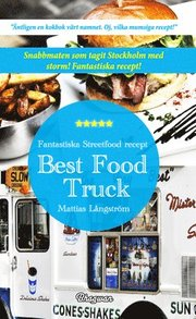 Best food truck : fantastiska streetfood recept