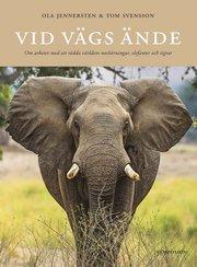 Vid vägs ände : om arbetet med att rädda världens noshörningar elefanter och tigrar