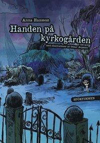 Handen på kyrkogården / Anna Hansson ; illustrationer: Oskar Aspman