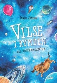 Vilse i rymden och andra berättelser / Ingrid Jönsson ; illustratör: Marta Leonardt