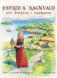 Estrid & Ragnvald : ett �ventyr i vikingatid (inbunden)
