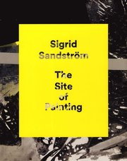 Sigrid Sandström The Site of Painting