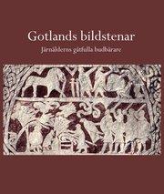 Gotlands bildstenar : järnålderns gåtfulla budbärare