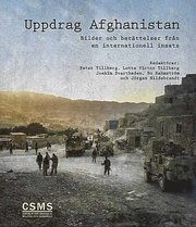 Uppdrag Afghanistan : bilder och berättelser från en internationell insats