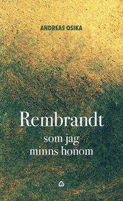 Rembrandt som jag minns honom