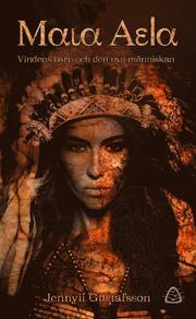Maia Aela. Vindens barn & den nya människan