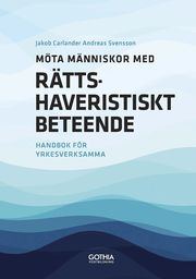 Möta människor med rättshaveristiskt beteende : handbok för yrkesverksamma