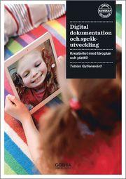 Digital dokumentation och språkutveckling : kreativitet med läroplan och platt@