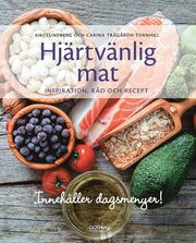 Hjärtvänlig mat : inspiration råd och recept