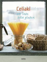 Celiaki : att inte tåla gluten