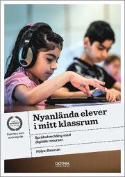 Nyanlända elever i mitt klassrum : språkutveckling med digitala resurser