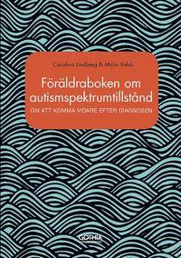 Föräldraboken om autismspektrumtillstånd : om att komma vidare efter diagnosen (häftad)