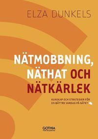 N�tmobbning, n�that och n�tk�rlek : kunskap och strategier f�r en b�ttre vardag p� n�tet (h�ftad)