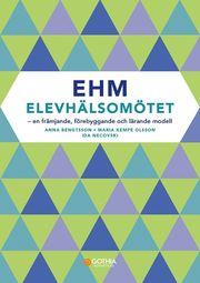 EHM – Elevhälsomötet : en främjande förebyggande och lärande modell