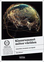 Klassrummet möter världen : autentiskt tematiskt och digitalt
