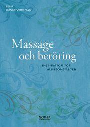 Massage och beröring : inspiration för äldreomsorgen