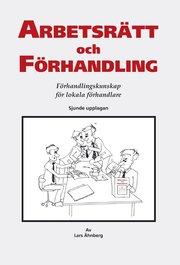 Arbetsrätt och förhandling : förhandlingskunskap för lokala förhandlare