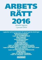 Arbetsrätt 2016 : aktuella lagtexter 1 januari
