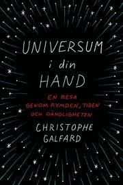 Universum i din hand : en resa genom rymden tiden och oändligheten