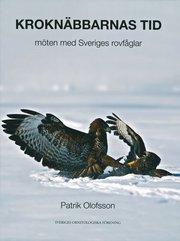 Kroknäbbarnas tid – möten med svenska rovfåglar