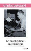 En snuskgubbes anteckningar : en samling historier skrivna f�r undergroundtidningen Open City (h�ftad)