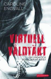 Virtuell v�ldt�kt : om unga och sexbilder p� n�tet (h�ftad)
