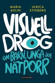 Visuell drog : om barn unga och nätporr