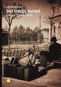 Det tredje tornet : en resa i Italien 1936 (häftad)