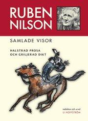 Ruben Nilson : samlade visor – halstrad prosa och griljerad dikt