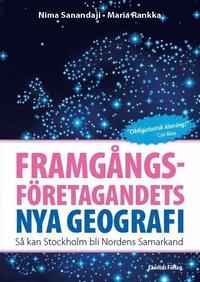 Framg�ngsf�retagandets nya geografi : s� kan Stockholm bli Nordens Samarkand (h�ftad)
