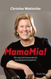 MamaMia! : min resa från barnmorska till framgångsrik entreprenör