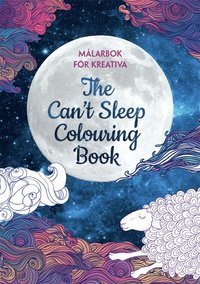 M�larbok f�r kreativa : the can't sleep colouring book (h�ftad)